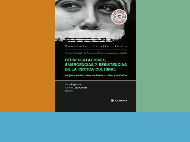"""Libro, """"Representaciones, emergencias y resistencia de la crítica cultural"""""""