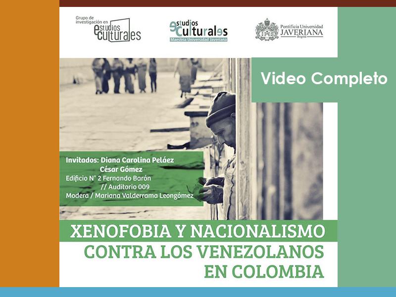 """Conversaciones en estudios culturales -""""Xenofobia y nacionalismo contra los venezolanos en Colombia"""""""