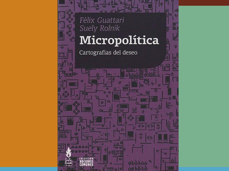 Micropolitica – Felíx Guattari, Suely Rolnik (1986)